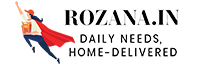 Rozana online grocery store: Buy online groceries from India's best online supermarket at lowest prices| Rozana.in